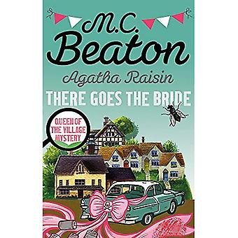 Agatha Raisin : There Goes The Bride