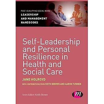 Self-Leadership and Personal Resilience in Health and Social Care (Post-Qualifying Social Work Leadership and...