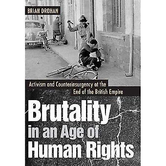 Brutaliteten i en alder av menneskerettigheter: aktivisme og Counterinsurgency på slutten av det britiske imperiet