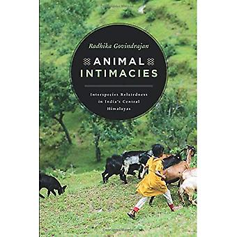 Animal Intimacies: Interspecies Relatedness in India's Central Himalayas