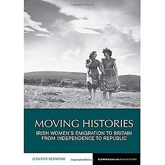 Moving Histories: Irish Women's Emigration to Britain from Independence to Republic (Reappraisals in Irish History)