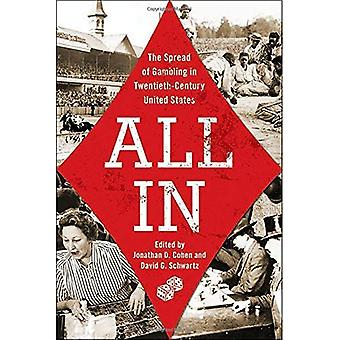 All In: The Spread of Gambling in Twentieth-Century United States (Gambling Studies Series)