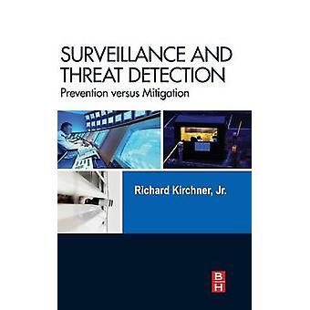 Surveillance and Threat Detection Prevention Versus Mitigation by Kirchner & Richard