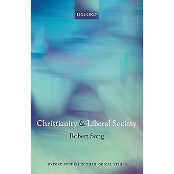 Christianity and Liberal Society by Song & Robert