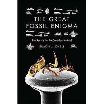 Il grande Enigma fossile la ricerca per l'animale di conodonti da Knell & Simon J.
