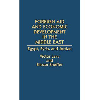 Foreign Aid and Economic Development in the Middle East Egypt Syria and Jordan by Lavy & Victor