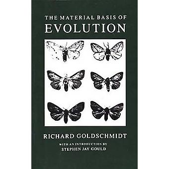 The Material Basis of Evolution by Goldschmidt & Richard Benedict