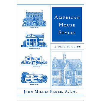 American House Styles A Concise Guide by Baker & John Milnes