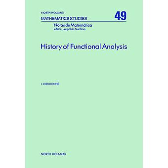 History of Functional Analysis by Dieudonne & Jean Alexandre