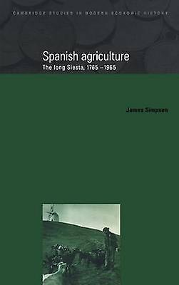 Spanish Agriculture The Long Siesta 1765 1965 by Simpson & James
