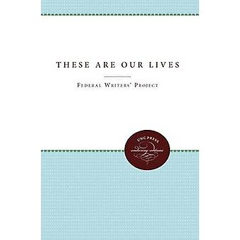 These Are Our Lives by Federal Writers Project & Regional Staff