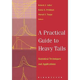 A Practical Guide to queue lourde des Techniques statistiques et Applications par Adler