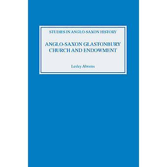 AngloSaxon Glastonbury Church and Endowment by Abrams & Lesley