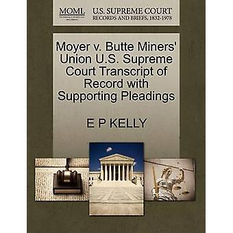 Moyer v. Butte Miners Union U.S. Supreme Court Transcript of Record with Supporting Pleadings by KELLY & E P