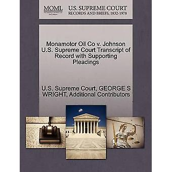 Monamotor Oil Co v. Johnson U.S. Supreme Court Transcript of Record with Supporting Pleadings by U.S. Supreme Court