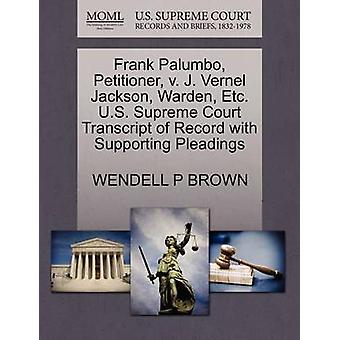 Frank Palumbo Petitioner v. J. Vernel Jackson Warden Etc. U.S. Supreme Court Transcript of Record with Supporting Pleadings by BROWN & WENDELL P