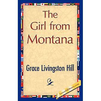 The Girl from Montana door Grace Livingston Hill & Livingston Hill