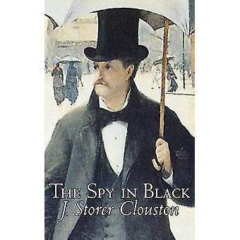 The Spy in Black by Joseph Storer Clouston Fiction Action  Adventure Suspense War  Military by Clouston & J. Storer
