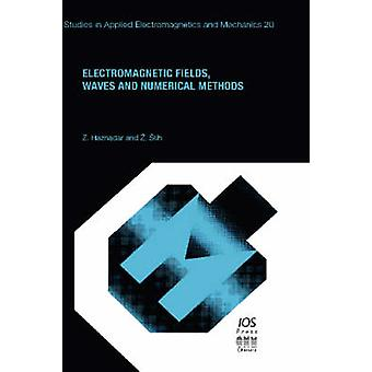 Electromagnetic Fields Waves and Numerical Methods by Haznadar & Z.