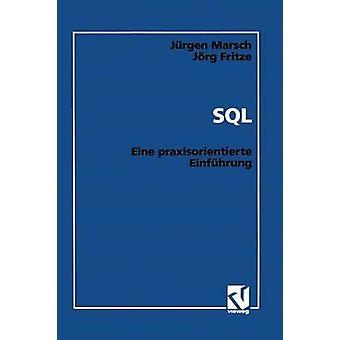 SQL  Eine praxisorientierte Einfhrung by Marsch & Jrgen