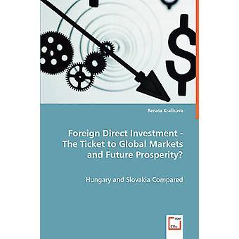 Ulkomaiset suorat investoinnit lippu globaaleille markkinoille ja tulevaisuus hyvinvointi mennessä Kralikova & Renata