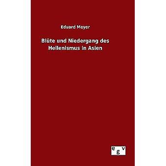 Blte Und Niedergang des Hellenismus in Asien durch Meyer & Eduard