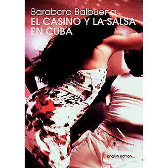 El Casino Y La Salsa En Cuba by Balbuena & Barbara