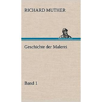 Geschichte Der Malerei 1 door Muther & Richard