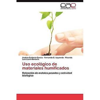 USO Ecologico de Materiales Humificados by Calder N. Garc a. & Andr S.