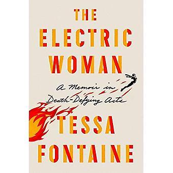 Den elektriska kvinnan: En memoar i dödsföraktande akter