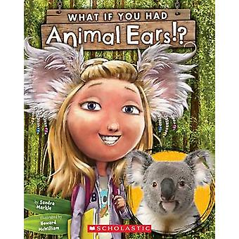 What If You Had Animal Ears? by Sandra Markle - Howard McWilliam - 97