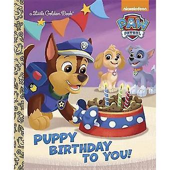 Puppy Birthday to You! (Paw Patrol) by Golden Books - Fabrizio Petros