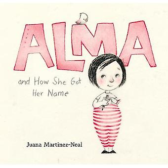 Alma and How She Got Her Name by Juana Martinez-Neal - 9780763693558