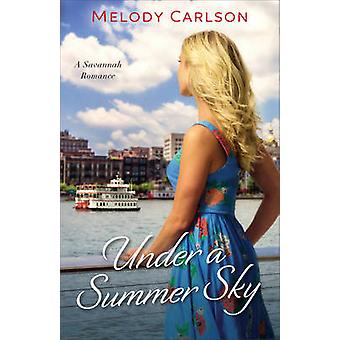 Under a Summer Sky by Melody Carlson - 9780800723590 Book