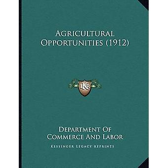 Agricultural Opportunities (1912) by Department of Commerce and Labor