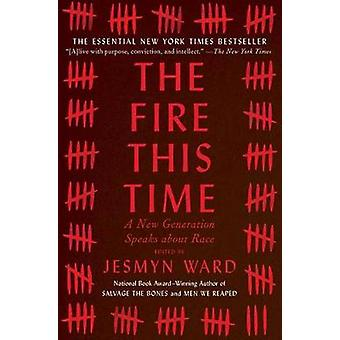 The Fire This Time - A New Generation Speaks about Race by Jesmyn Ward