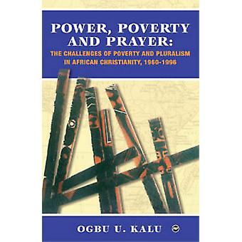 Power - Poverty and Prayer - The Challenges of Poverty and Pluralism i