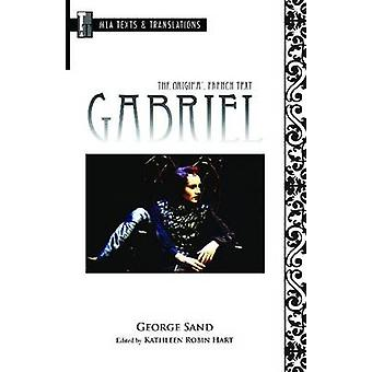 Gabriel - The Original French Text by George Sand - Kathleen Robin Har