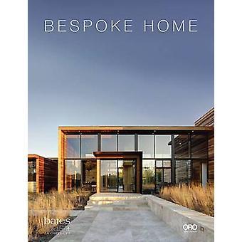Bespoke Home - Bates Masi Architects by Harry Bates - Paul Masi - 9781