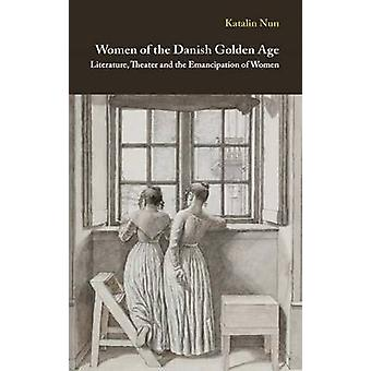 Women of the Danish Golden Age - Literature - Theater & the Emancipati