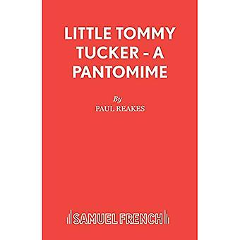 Little Tommy Tucker - A Pantomime