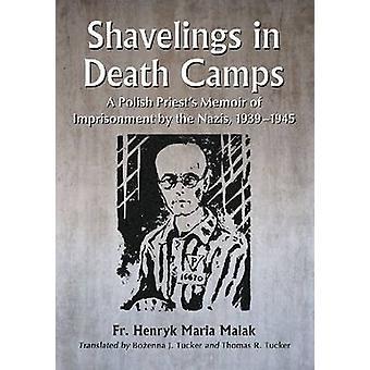 Shavelings en campos de la muerte - memorias de un sacerdote polaco de prisión b