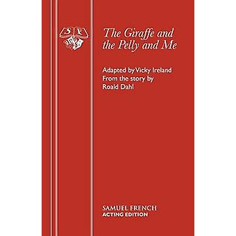 The Giraffe and the Pelly and Me by Ireland & Vicky