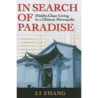 Auf der Suche nach Paradies - Mittelklasse-Leben in einer chinesischen Metropole von