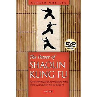 The Power of Shaolin Kung Fu - Harness the Speed and Devastating Force