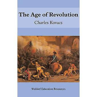 The Age of Revolution by Charles Kovacs - 9780863153952 Book