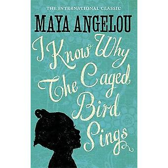 I Know Why the Caged Bird Sings by Maya Angelou - 9780860685111 Book