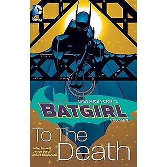 Batgirl - Vol 2 - Cassandra Cain   by Kelly Puckett - 9781401263522 Book