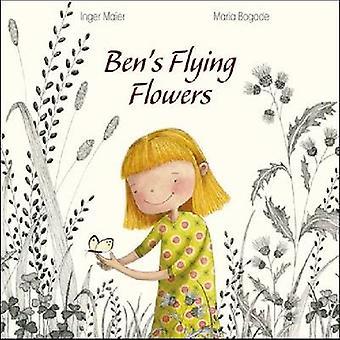 Ben's Flying Flowers by Inger Maier - Maria Bogade - 9781433811333 Bo
