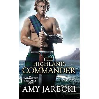 The Highland Commander by Amy Jarecki - 9781455597857 Book